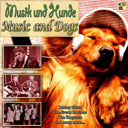 Musik Und Hunde - Music and Dogs de Wikki vom Holywuff, Linda Jones, Johnny Rivers, The Everly Brothers, Lobo, Rufus Thomas, Ian Cussick, Richard T. Bear, Eddie Floyd, The Archies, Bobby 'Blue' Bland, The Flaming Groovies, Jesse Winchester, Freddie Bell