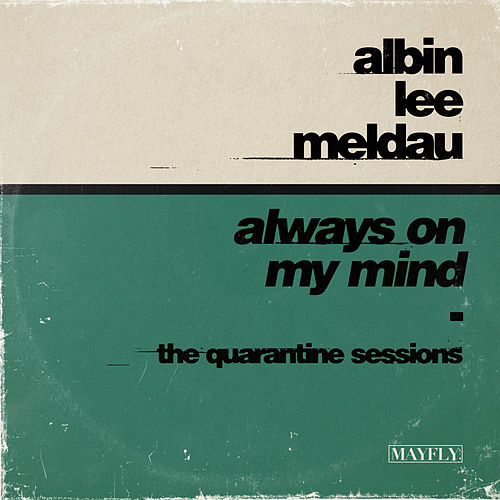 Always on My Mind (The Quarantine Sessions) van Albin Lee Meldau