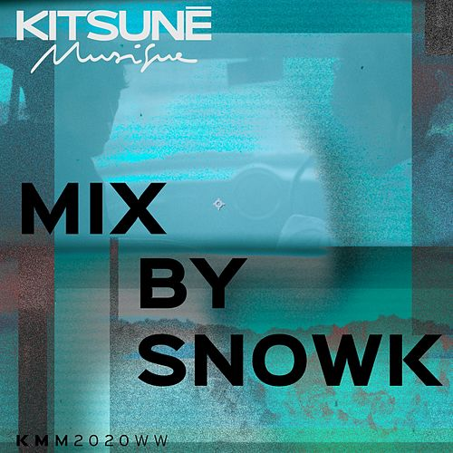 Kitsuné Musique Mixed by Snowk de Snowk, Nude, Froya, LVTHER, Sedric Perry, Maximilien, Abc Dialect, Tim Ayre, Violette fleur bleue, HATT, GRLS, Krooner, LNouR, Ehla, Cheb Miaou, Shermar, Raphael Futura, BRÖ, Pat Lok, Rony Rex, Crito, Noubya, Matveï, Pas Sages, Toukan Toukän, Degree