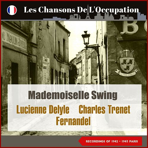 Mademoiselle swing (Les Chansons De L'Occupation - Paris 1942 - 1943) von Fernandel