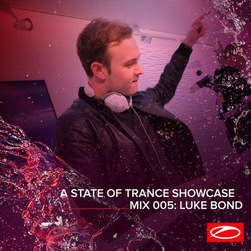 A State Of Trance Showcase - Mix 005: Luke Bond by Luke Bond