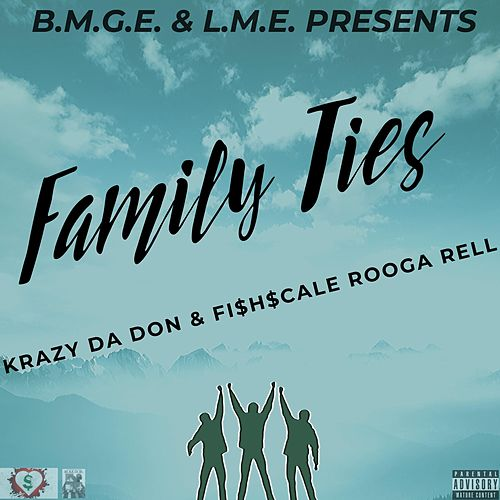 Family Ties by Fishscale Rooga Rell