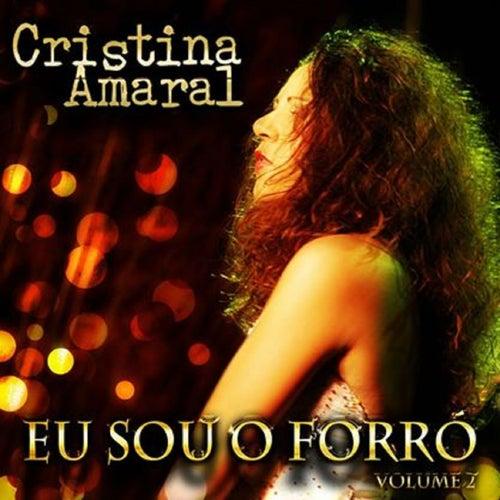 Eu Sou o Forró - Vol. 2 de Cristina Amaral