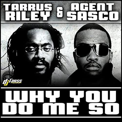 Why You Do Me So by Agent Sasco aka Assassin