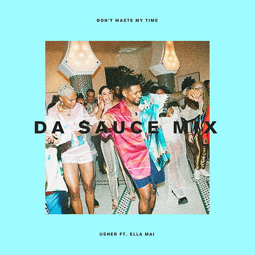 Don't Waste My Time (Da Sauce Remix) de Usher