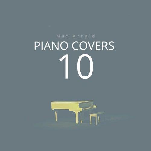 Piano Covers 10 von Max Arnald