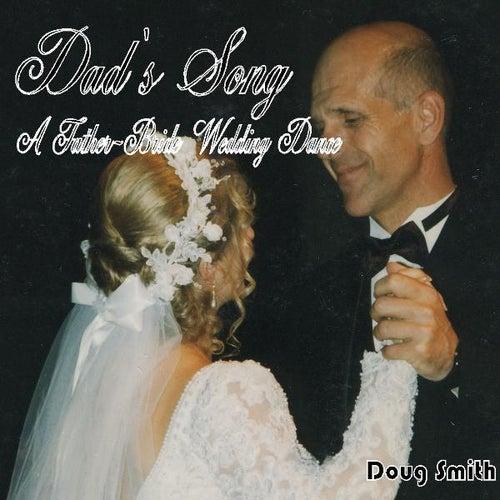 Dad's Song - A Father-Bride Wedding Dance - Single by Doug Smith