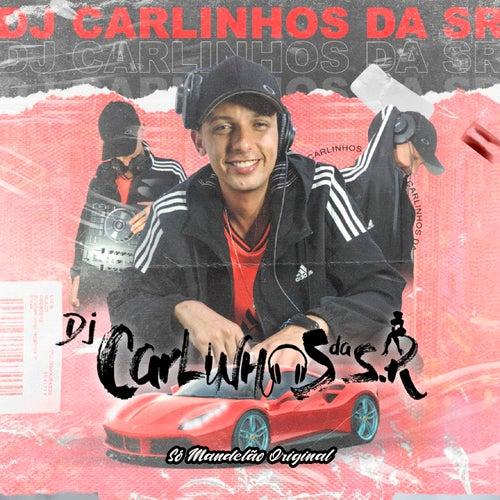 Só Mandelão Original de Dj Carlinhos Da S.R