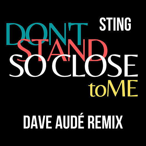 Don't Stand So Close To Me (Dave Audé Remix) de Sting