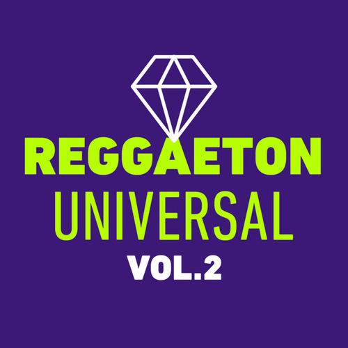 Reggaeton Universal Vol. 2 von Various Artists