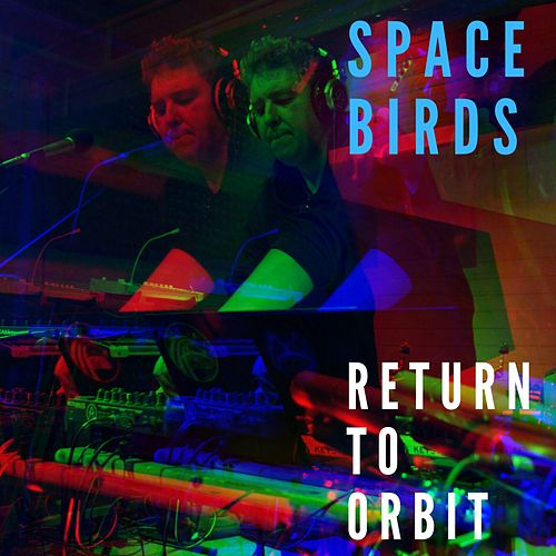 Return to Orbit by The Spacebirds