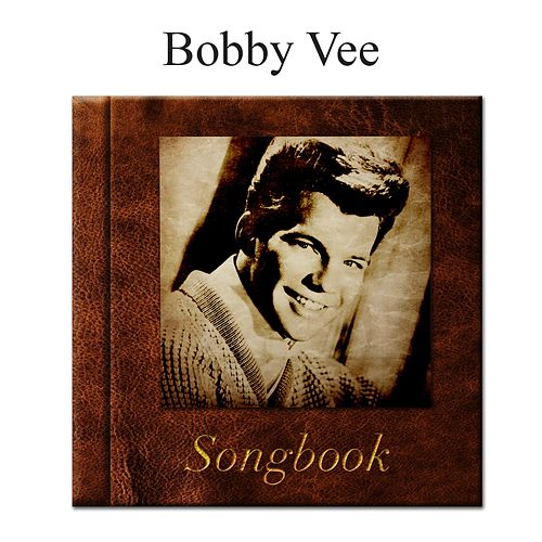 The Bobby Vee Songbook di Bobby Vee