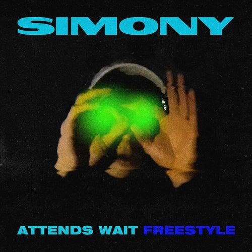 ATTENDS WAIT (FREESTYLE) de SIMONY