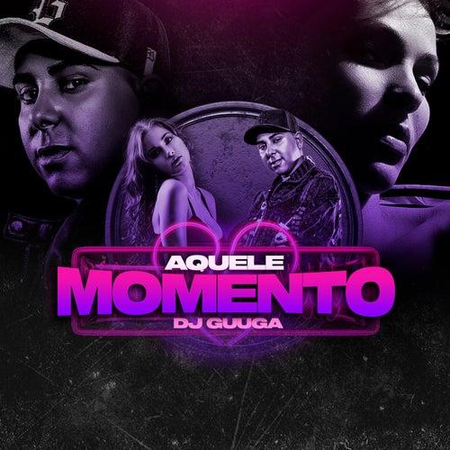 Aquele Momento de DJ Guuga