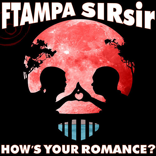 FTampa & SIRsir - How's Your Romance by FTampa