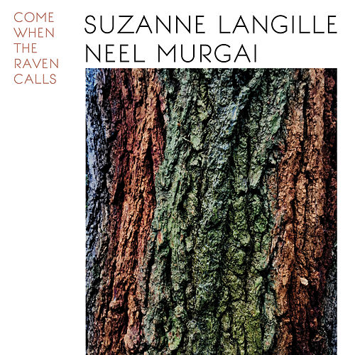 Come When The Raven Calls by Suzanne Langille