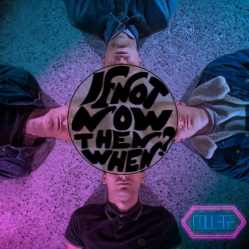 If Not Now Then When ? by College