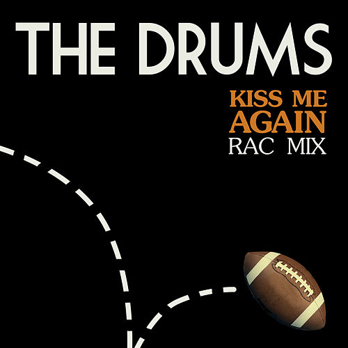 Kiss Me Again (RAC Mix) by The Drums
