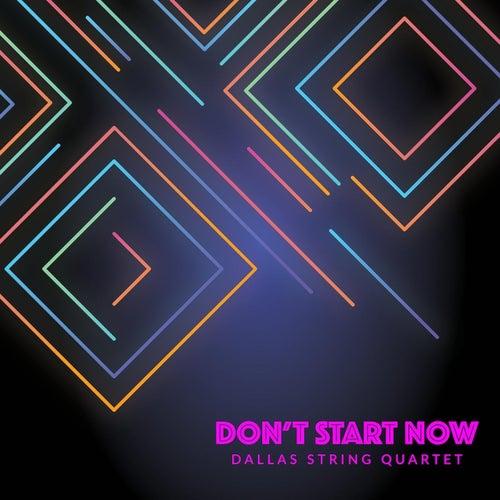 Don't Start Now de Dallas String Quartet