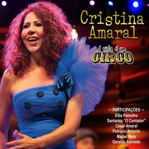 A Vida É um Circo (Ao Vivo) de Cristina Amaral