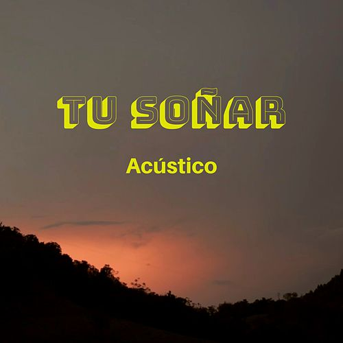Tu Soñar (Acústico) de Sweet Bacatá