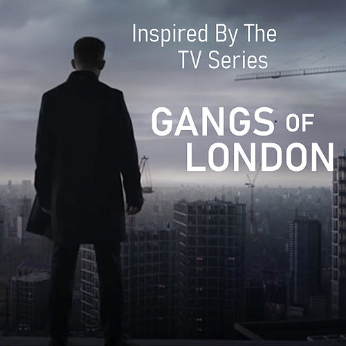 Inspired By The TV Series 'Gangs Of London' by Various Artists