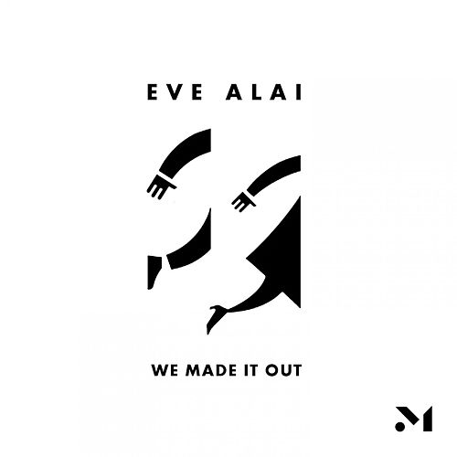 Made It Out by Eve Alai