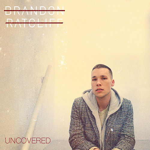 Uncovered by Brandon Ratcliff