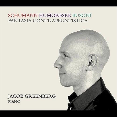 Jacob Greenberg: Schumann and Busoni de Jacob Greenberg