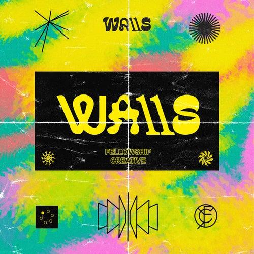Walls (Live) by Fellowship Creative