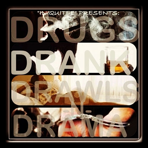 Drugs Drank Drawls n Drama by IQ