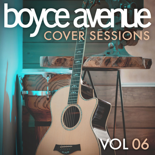 Cover Sessions, Vol. 6 von Boyce Avenue