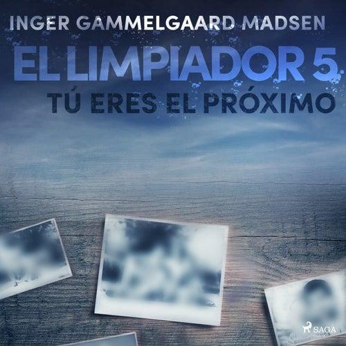 El Limpiador 5: Tú Eres el Próximo von Inger Gammelgaard Madsen