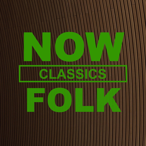 NOW Folk Classics de Various Artists