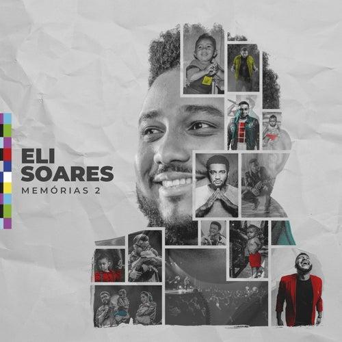 Memórias 2 (Ao Vivo) de Eli Soares