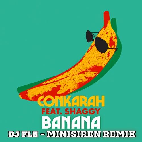 Banana (feat. Shaggy) (DJ FLe - Minisiren Remix) de Conkarah