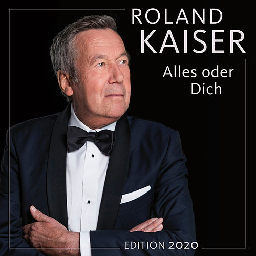 Alles oder dich (Edition 2020) von Roland Kaiser