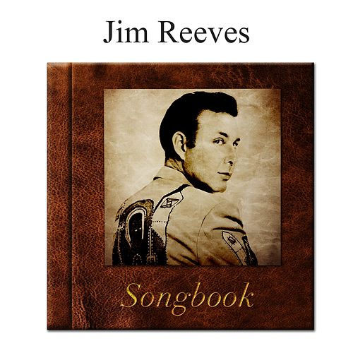 The Jim Reeves Songbook by Jim Reeves