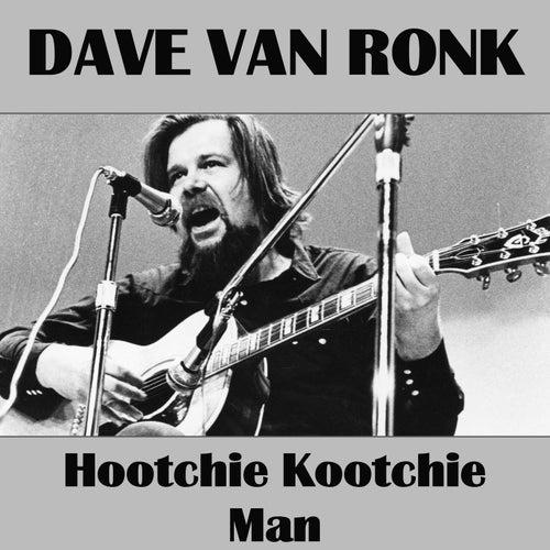 Hootchie Kootchie Man de Dave Van Ronk
