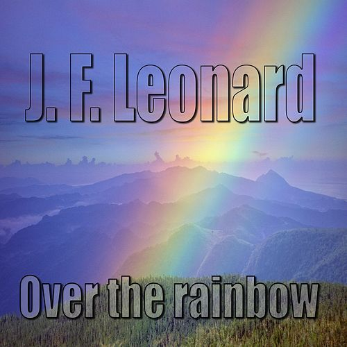 Over the Rainbow by J.