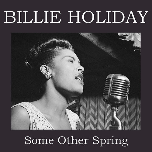Some Other Spring de Billie Holiday
