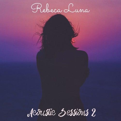 Acoustic Sessions, Vol. 2 de Rebeca Luna