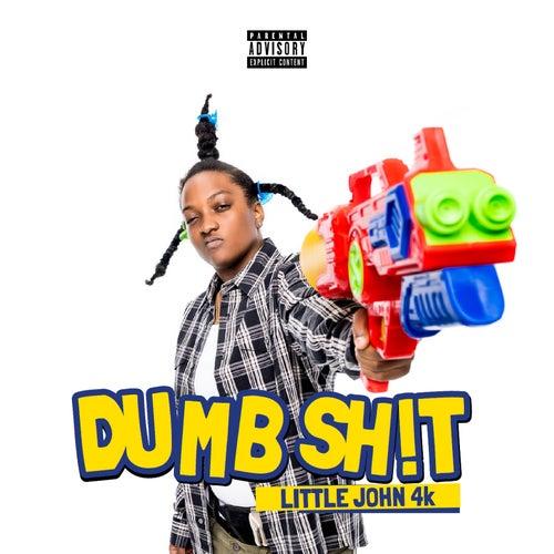 Dumb Sh!t von Littlejohn4k