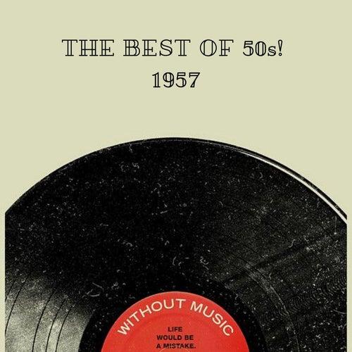 The Best Of 50s! 1957 van Various Artists