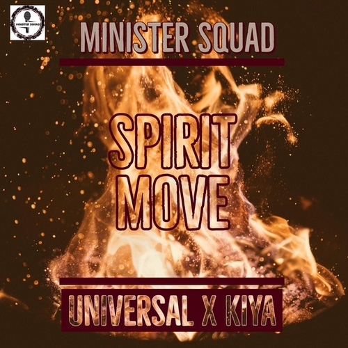 Spirit Move (feat. Mr Uni Universal & Kiya) by Minister Squad