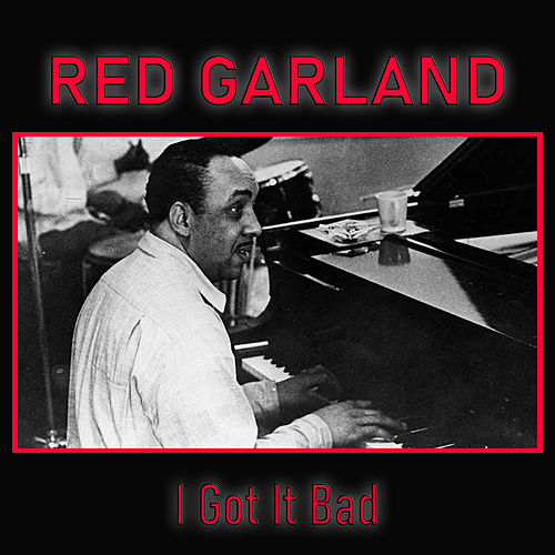 I Got It Bad de Red Garland
