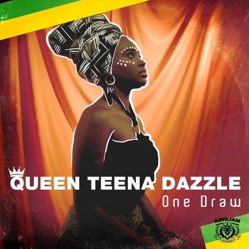 One Draw von Queen Teena Dazzle