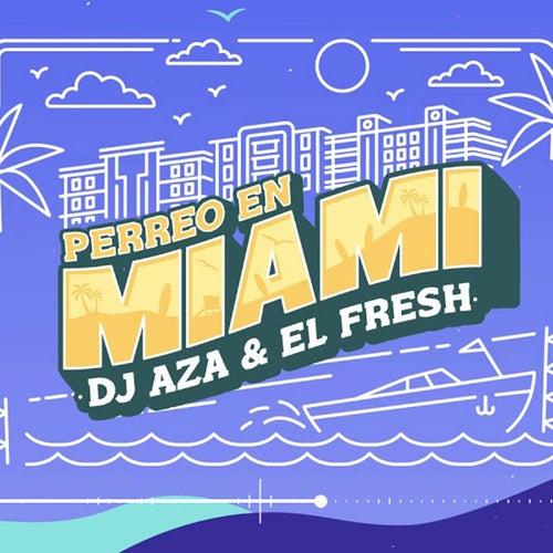 Perreo en Miami de Dj Aza