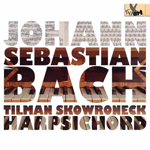 Bach: Harpsichord Works by Tilman Skowroneck