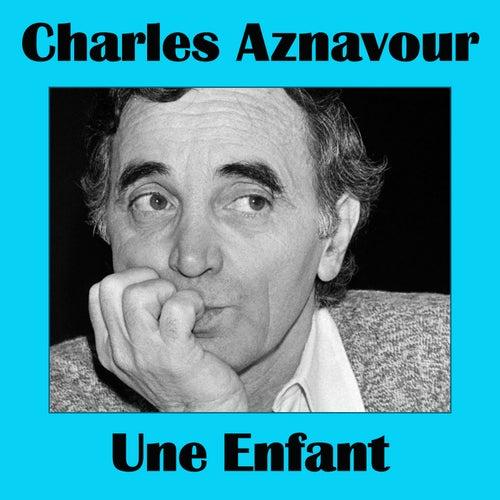 Une enfant de Charles Aznavour
